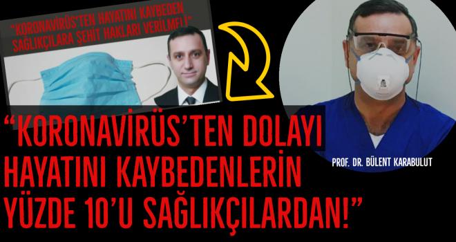 """""""KORONAVİRÜS'TEN DOLAYI HAYATINI KAYBEDENLERİN YÜZDE 10'U SAĞLIKÇILARDAN!"""""""