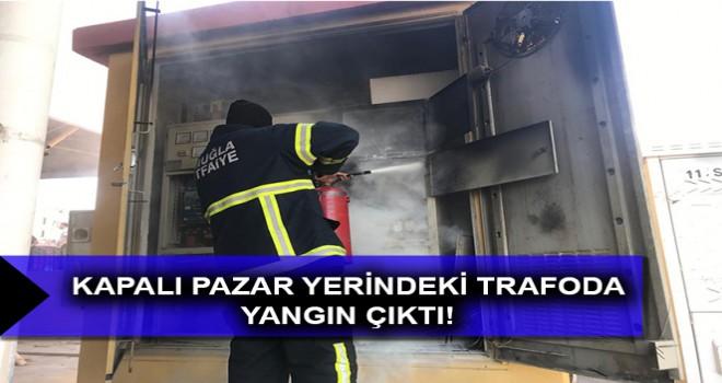 KAPALI PAZAR YERİNDEKİ TRAFODA YANGIN ÇIKTI!