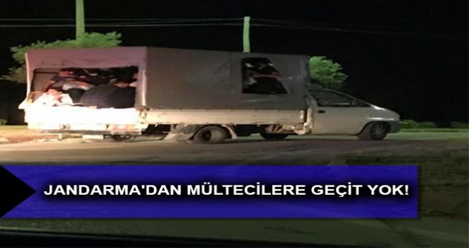 JANDARMA'DAN MÜLTECİLERE GEÇİT YOK!