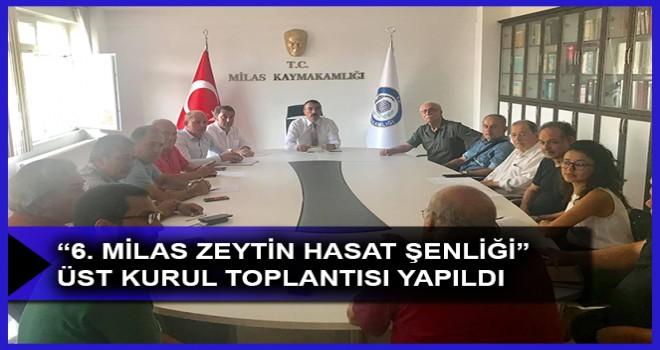 """""""6. MİLAS ZEYTİN HASAT ŞENLİĞİ""""  ÜST KURUL TOPLANTISI YAPILDI"""