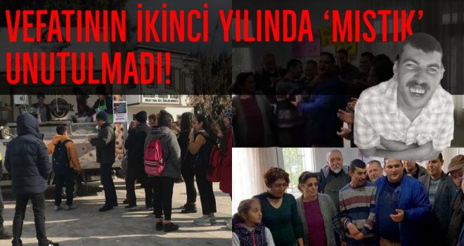 VEFATININ İKİNCİ YILINDA 'MISTIK' UNUTULMADI!