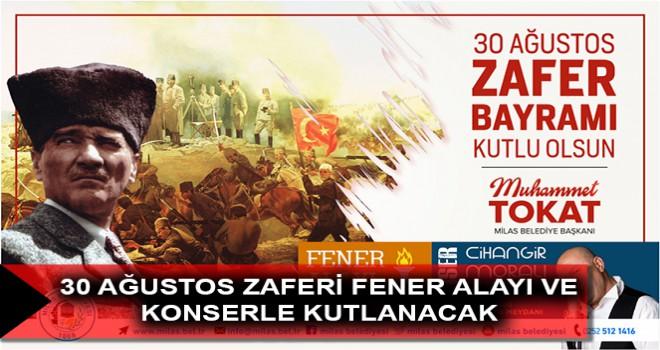 30 AĞUSTOS ZAFERİ FENER ALAYI VE KONSERLE KUTLANACAK