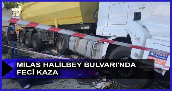 MİLAS HALİLBEY BULVARI'NDA FECİ KAZA