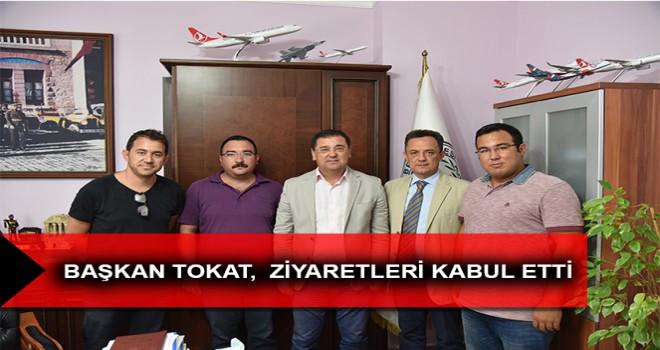 BAŞKAN TOKAT,  ZİYARETLERİ KABUL ETTİ