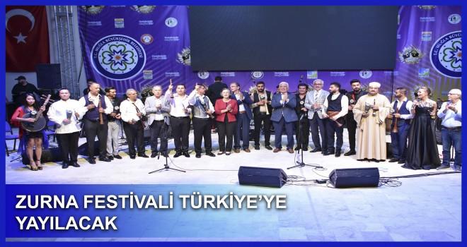ZURNA FESTİVALİ TÜRKİYE'YE YAYILACAK