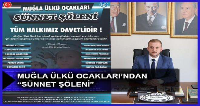 """MUĞLA ÜLKÜ OCAKLARI'NDAN """"SÜNNET ŞÖLENİ"""""""